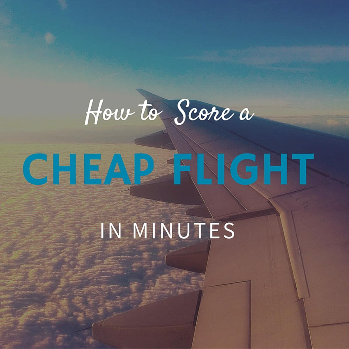 How To Score A Cheap Flight In Minutes Travel