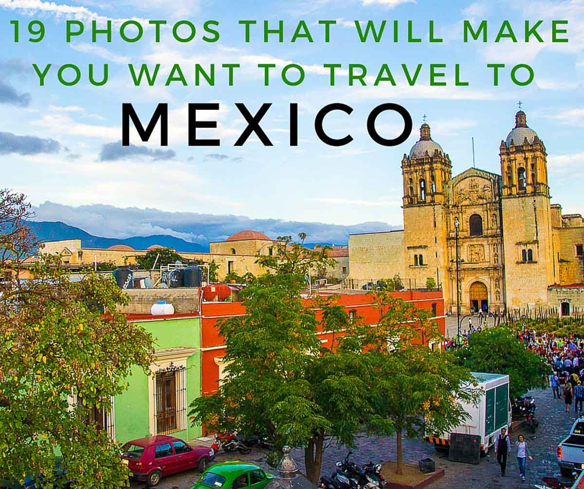 19 photos that will make you want to travel to mexico