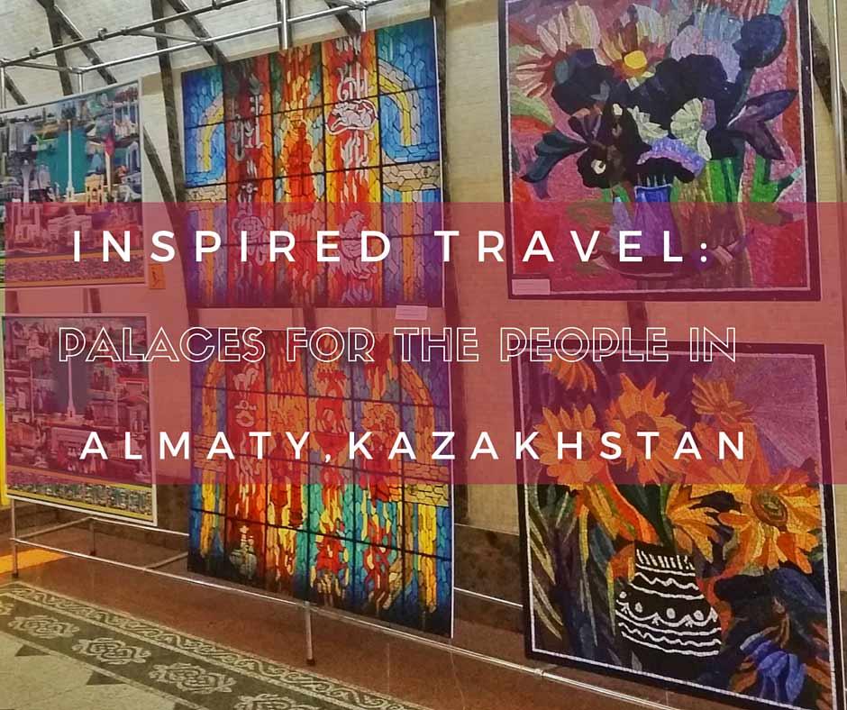 Global travel inspiration from Almaty Kazakhstan