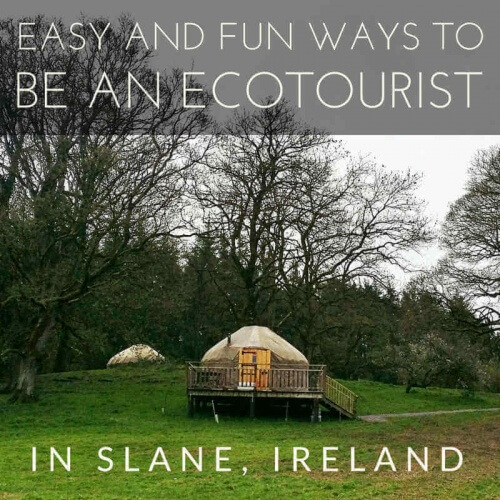 how to be an ecotourist in Slane, Ireland
