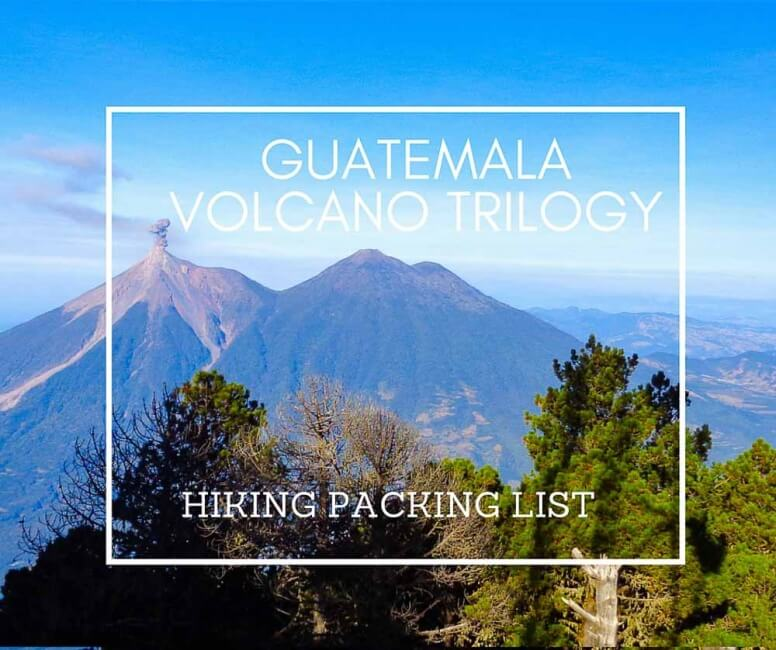 packing list for hiking Guatemala Volcanco Trilogy