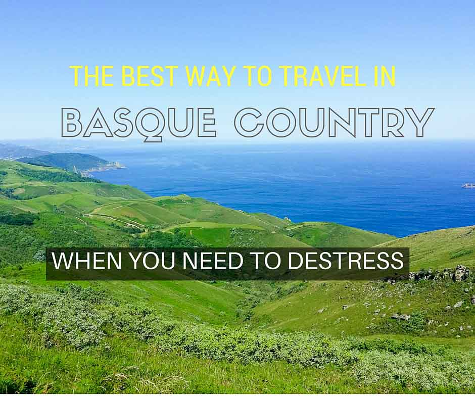 The Best Way to Travel in Basque Country to De-stress