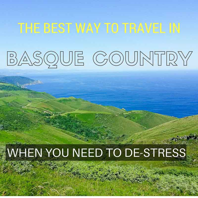 The Best Way to Travel in Basque Country to Destress
