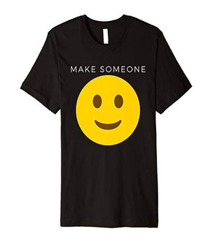 make someone smile inspirational t-shirt