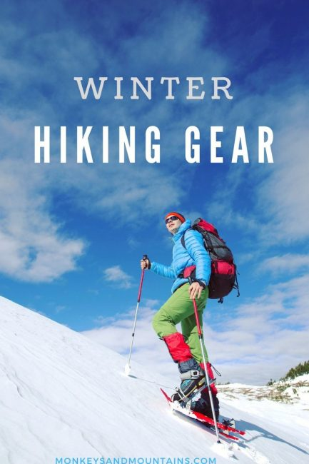 winter hiking clothing and gear you need for winter day hikes and for snowshoeing