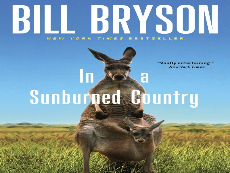 Bill Bryson always entertains with his books and the same is true for In a Sunburned Country