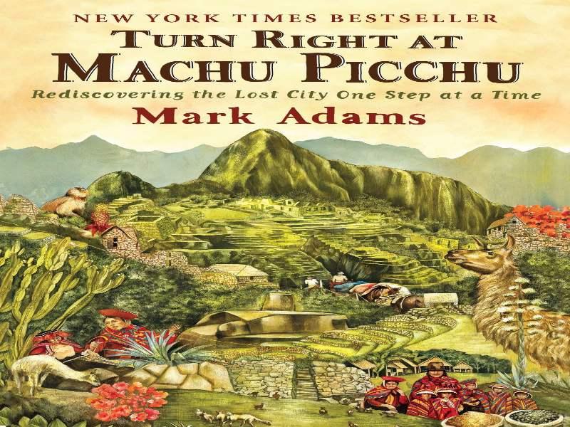 Turn Right at Machu Pichu by Mark Adams