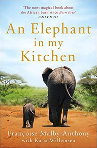 An Elephant in my Kitchen with Francoise Malby-Anthony with Katja Willemsen