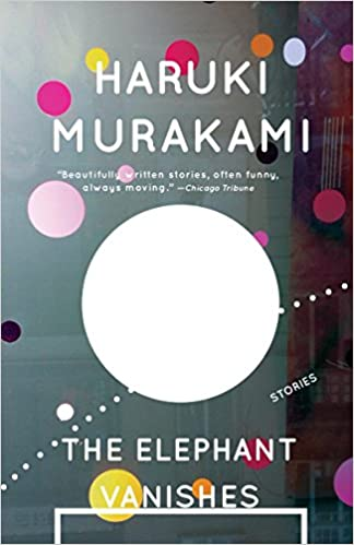 The Elephant Vanishes by Haruki Murakami