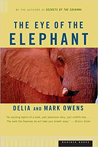 The Eye of the Elephant by Delia and Mark Owens - Books about Elephants